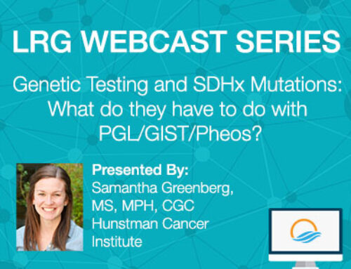 LRG Webcast: Genetic Testing and SDHx Mutations